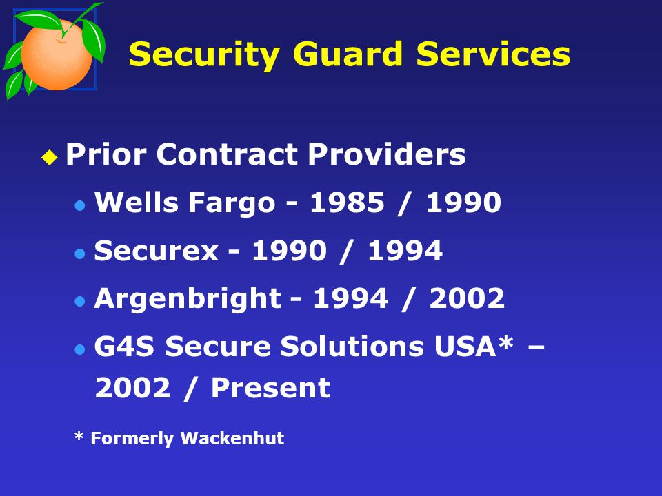 Security Guard Services Reasons for change Lack of consistency/reliability Low wages High turnover rate Serious management issues Unsettling to Courthouse occupants