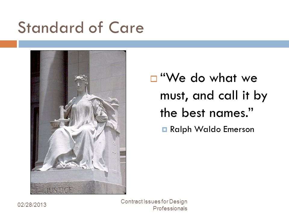 Standard of Care We do what we must, and call it by the best names.