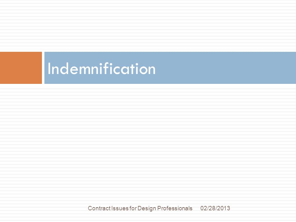 Indemnification 02/28/2013Contract Issues for Design Professionals