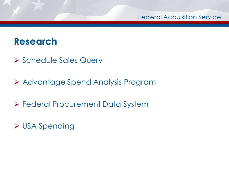 Federal Acquisition Service Research Schedule Sales Query Advantage Spend Analysis Program Federal Procurement Data System USA Spending