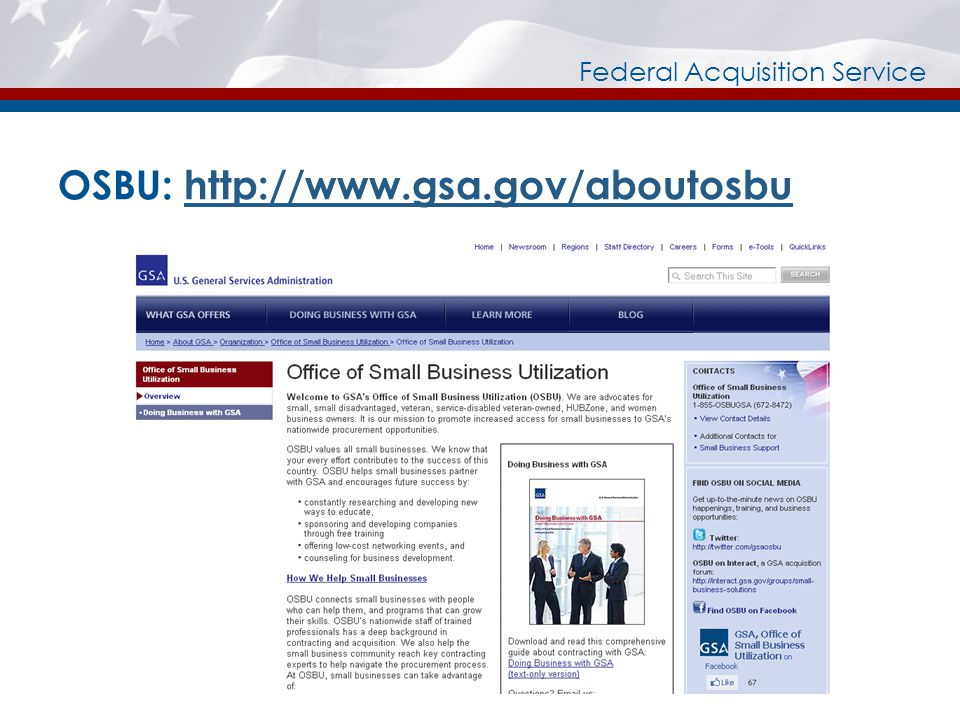 Federal Acquisition Service OSBU: http://www.gsa.gov/aboutosbuhttp://www.gsa.gov/aboutosbu