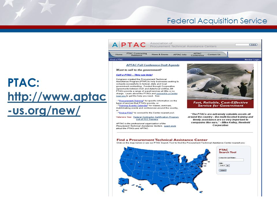 Federal Acquisition Service PTAC: http://www.aptac -us.org/new/ http://www.aptac -us.org/new/