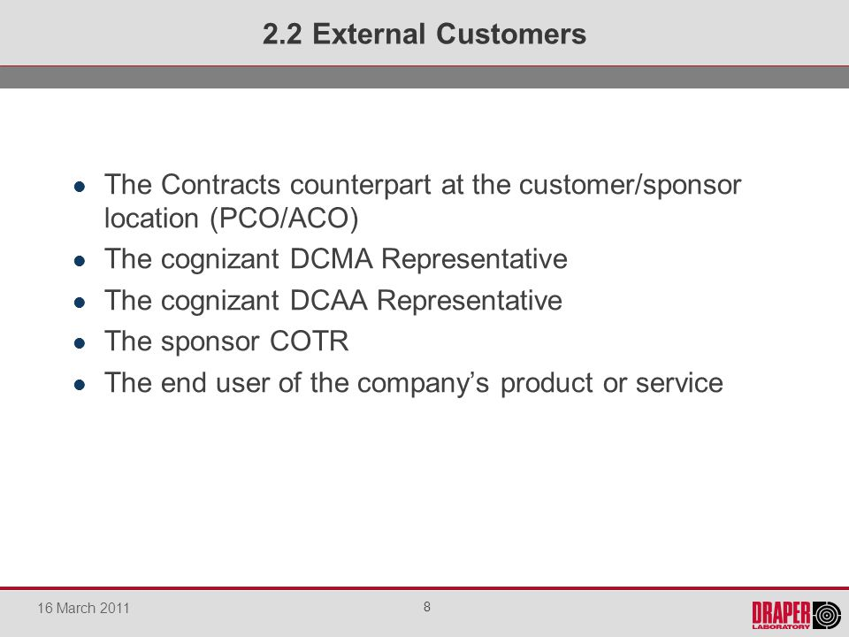 The Contracts counterpart at the customer/sponsor location (PCO/ACO) The cognizant DCMA Representative The cognizant DCAA Representative The sponsor C