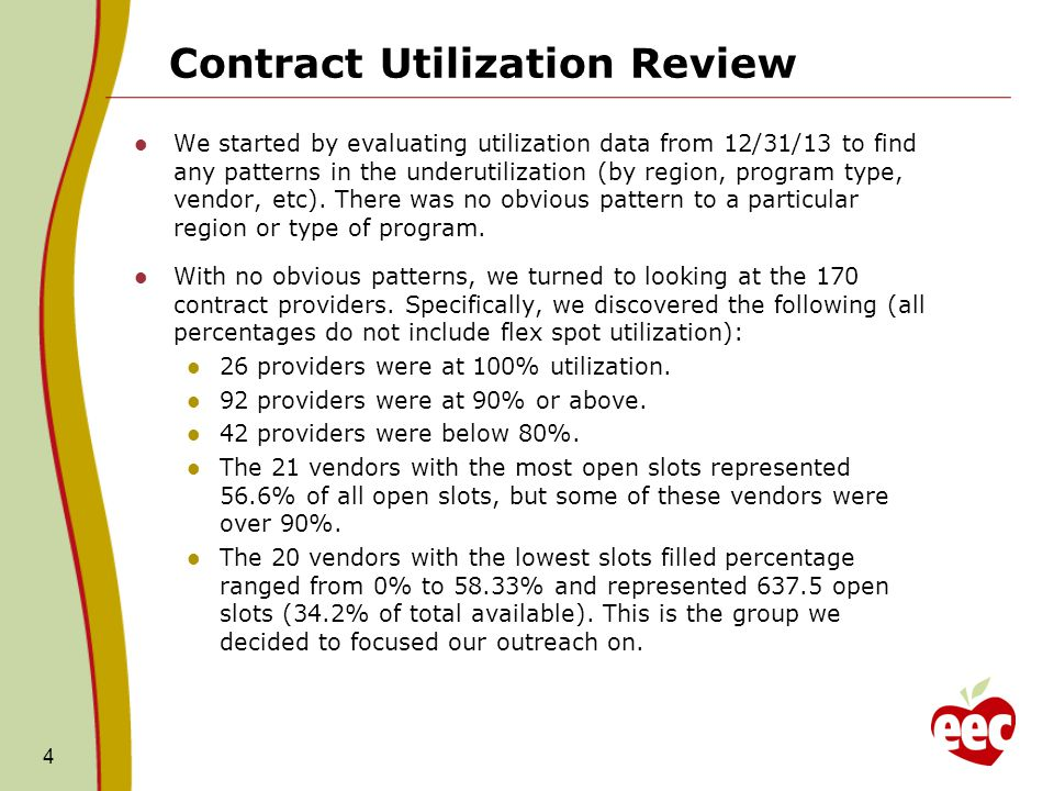 Contract Utilization Review We started by evaluating utilization data from 12/31/13 to find any patterns in the underutilization (by region, program type, vendor, etc).