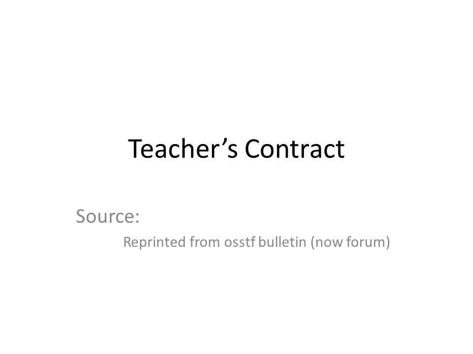 Teachers Contract Source: Reprinted from osstf bulletin (now forum)