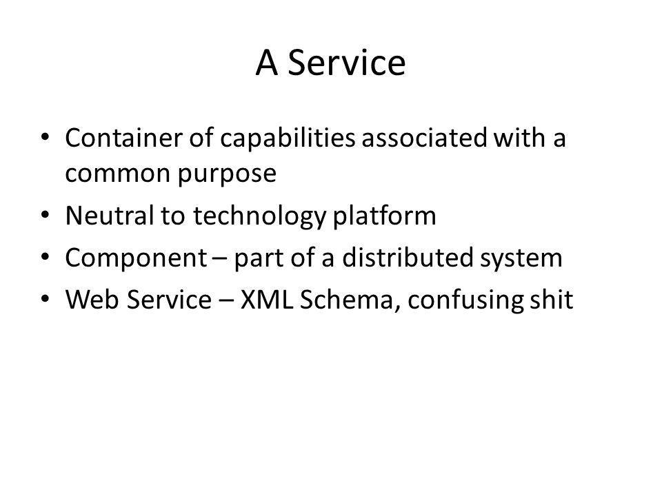 Service Models Service model – classification indicating type of service based on its logic – Task Service – non-agnostic so general single-purpose, parent business process logic, usually has logic to spawn other services – Entity Service – reusable, agnostic, associates with one or more related business entities – Utility Service – reusable, agnostic, low-level technology-centric functions, not derived from business specifications, notification/logging/security