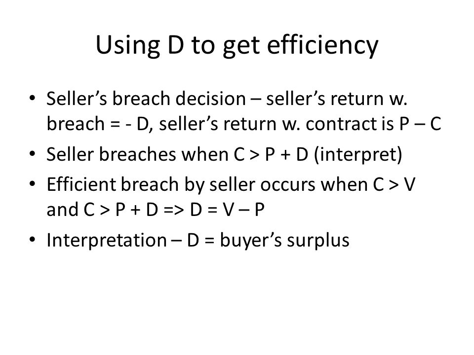 Using D to get efficiency Sellers breach decision – sellers return w.