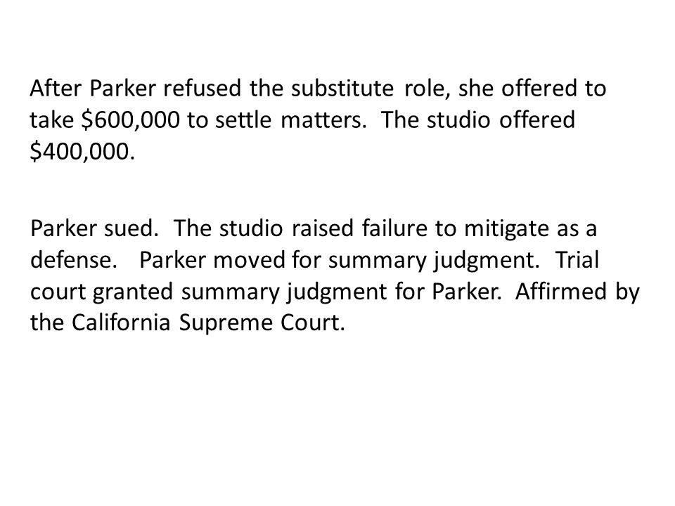 After Parker refused the substitute role, she offered to take $600,000 to settle matters. The studio offered $400,000. Parker sued. The studio raised