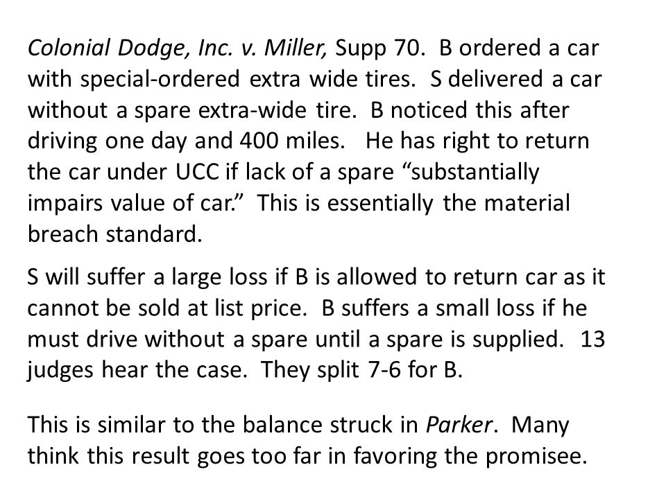 Colonial Dodge, Inc. v. Miller, Supp 70. B ordered a car with special-ordered extra wide tires.