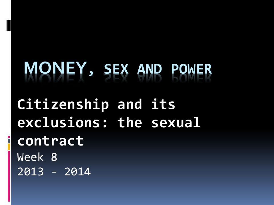 Introduction Theme 2: sexual politics When we talk about the politics of sex or sexual politics what do we mean.