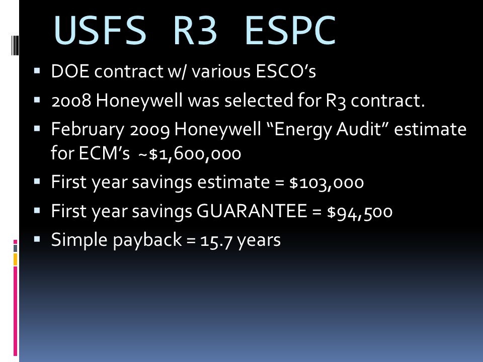 USFS R3 ESPC DOE contract w/ various ESCOs 2008 Honeywell was selected for R3 contract.