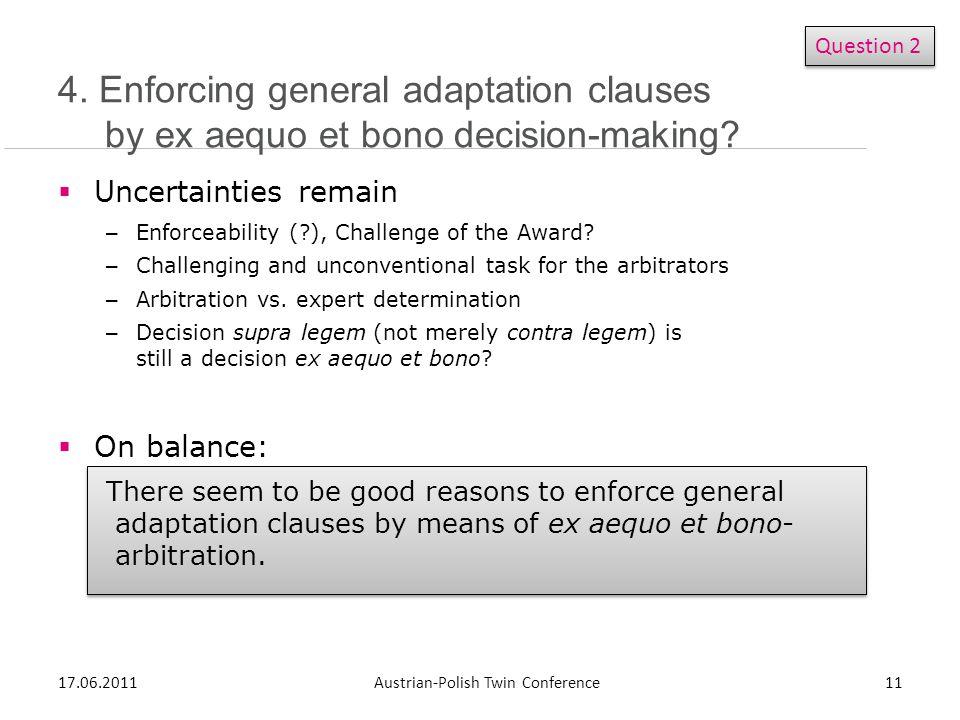 Uncertainties remain – Enforceability (?), Challenge of the Award.