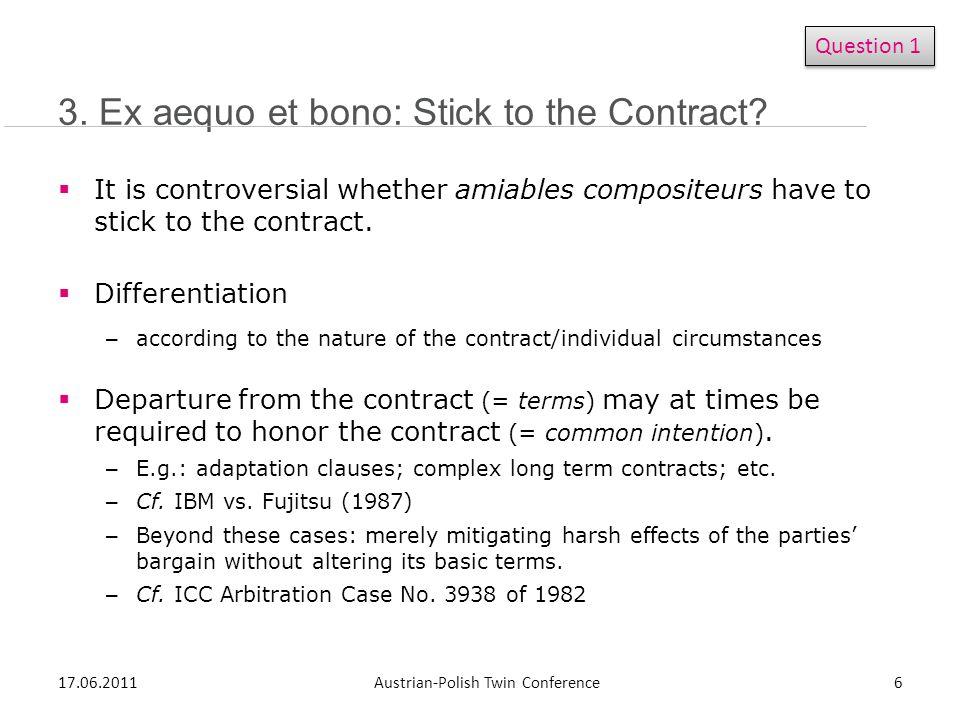 3.Ex aequo et bono: Stick to the Contract.