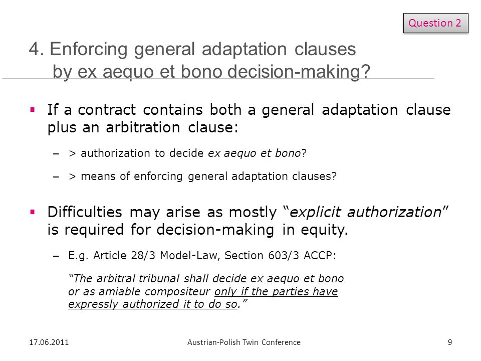 4. Enforcing general adaptation clauses by ex aequo et bono decision-making.