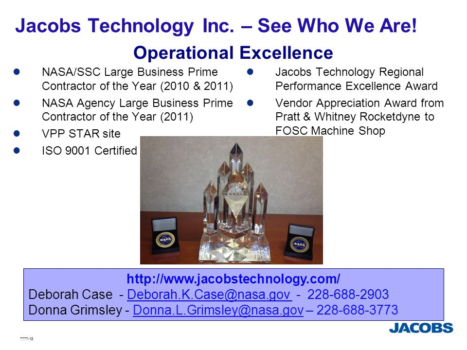 ????-18 Operational Excellence NASA/SSC Large Business Prime Contractor of the Year (2010 & 2011) NASA Agency Large Business Prime Contractor of the Y