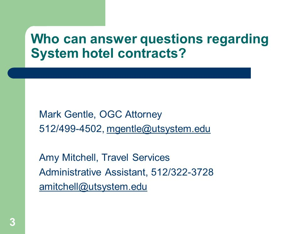 3 Who can answer questions regarding System hotel contracts.
