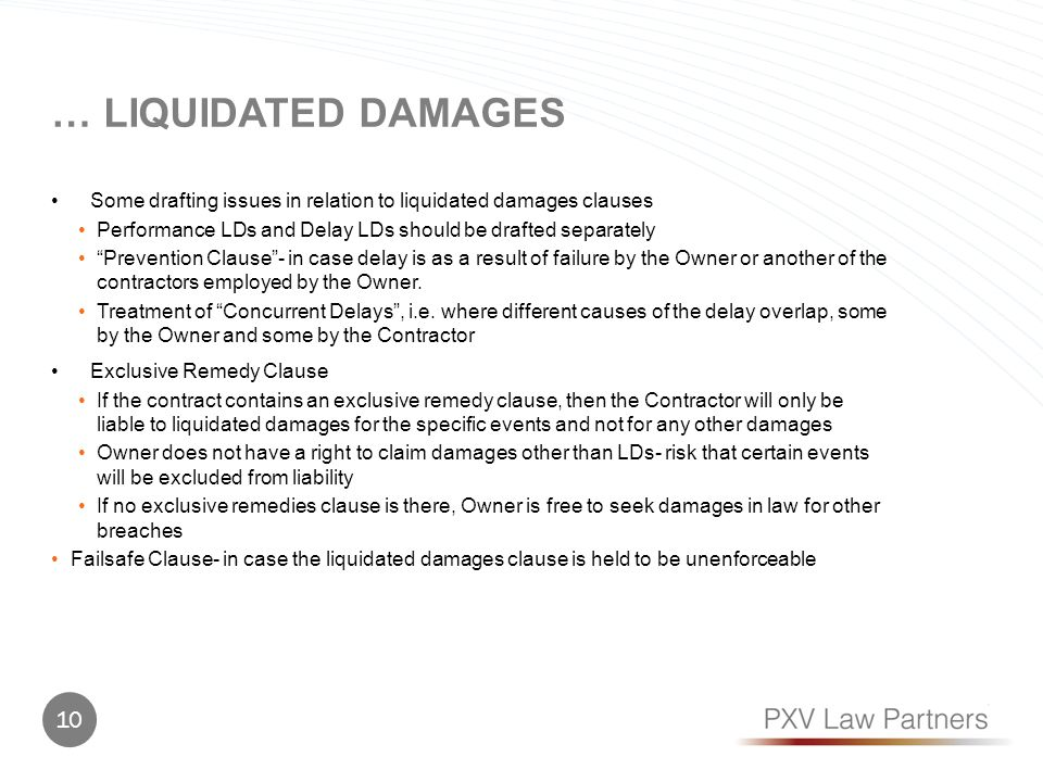 … LIQUIDATED DAMAGES Some drafting issues in relation to liquidated damages clauses Performance LDs and Delay LDs should be drafted separately Prevent