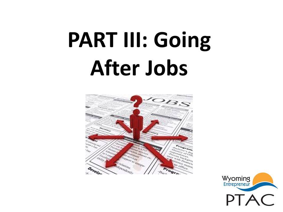 PART III: Going After Jobs
