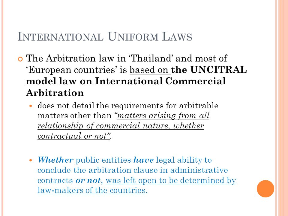 I NTERNATIONAL U NIFORM L AWS European convention on international commercial arbitration of 1961 Article II, paragraph 1 provides that legal persons of public law have the right to conclude valid arbitration agreement.