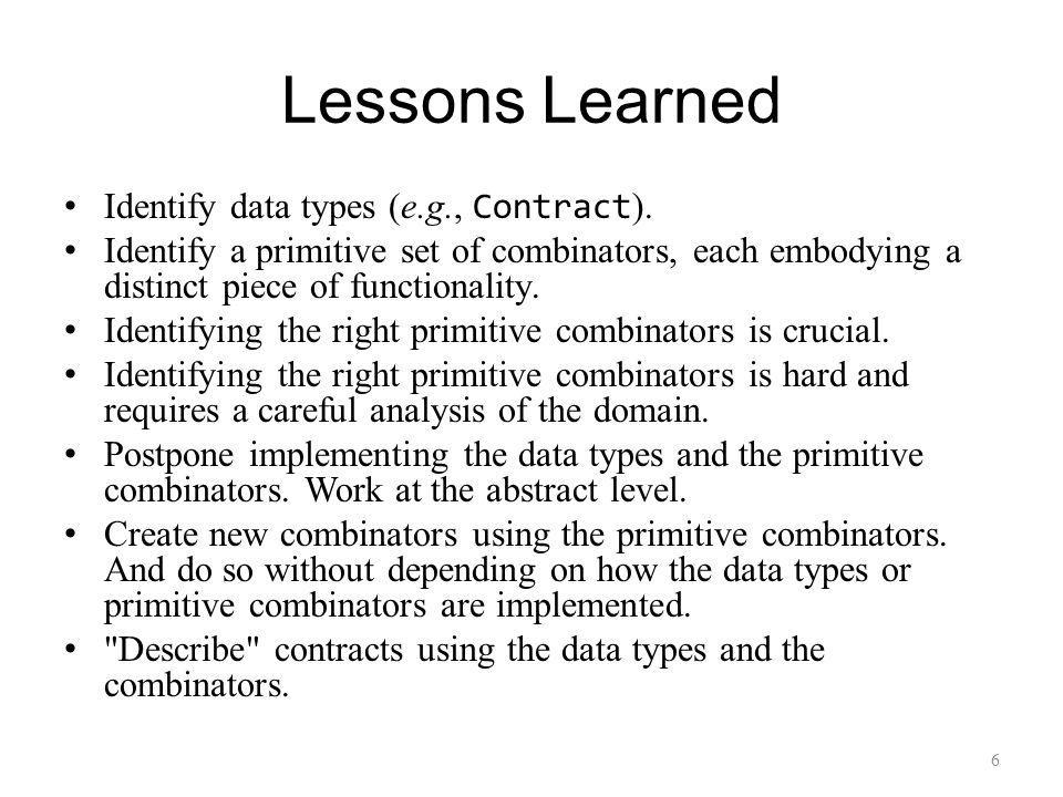 Lessons Learned Identify data types (e.g., Contract ).