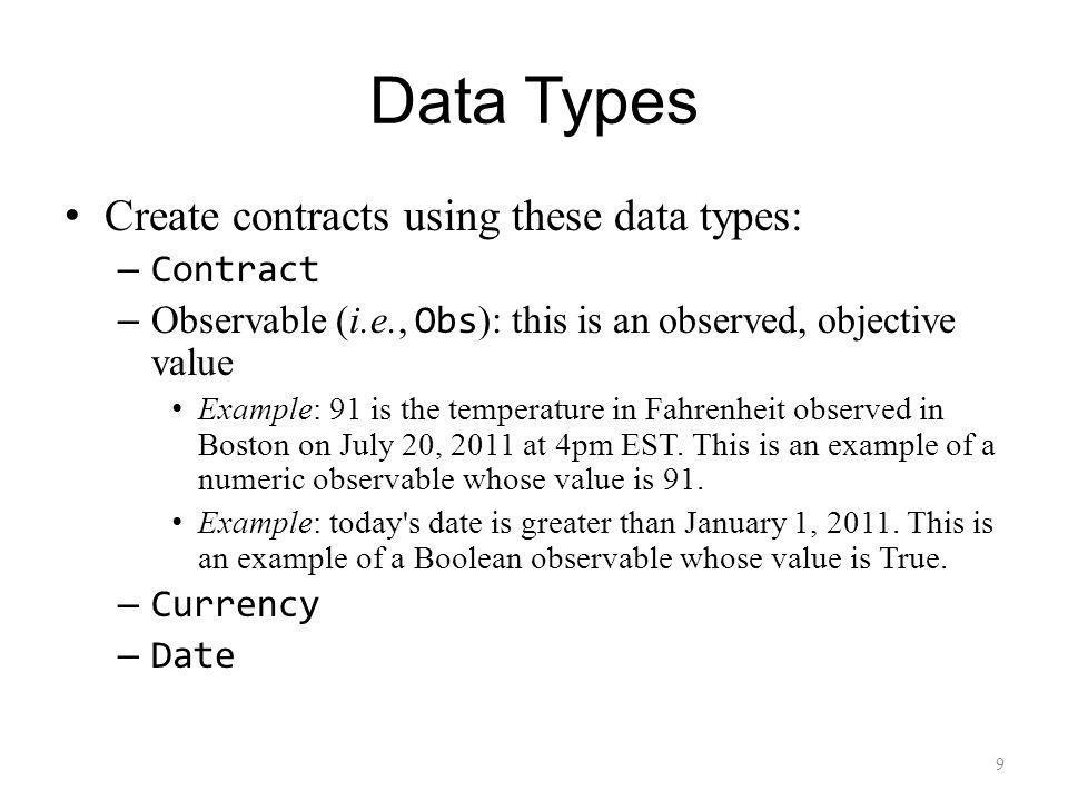 30 zero zero :: Contract zero = SubContract { contracts = [] } This function returns a Contract that has no value.