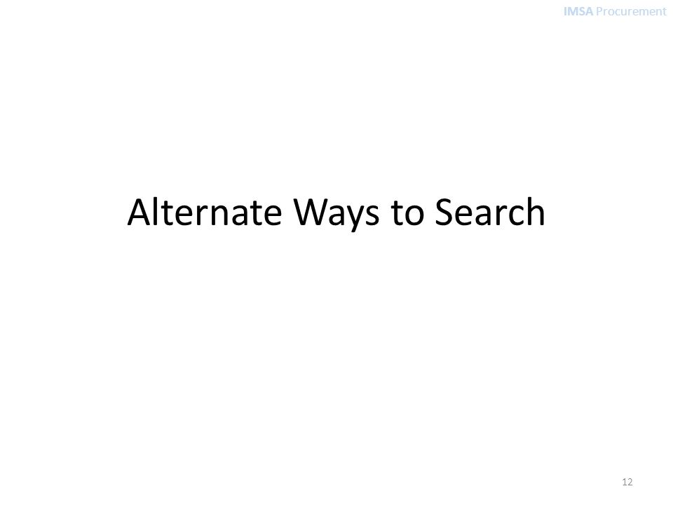 IMSA Procurement Alternate Ways to Search 12