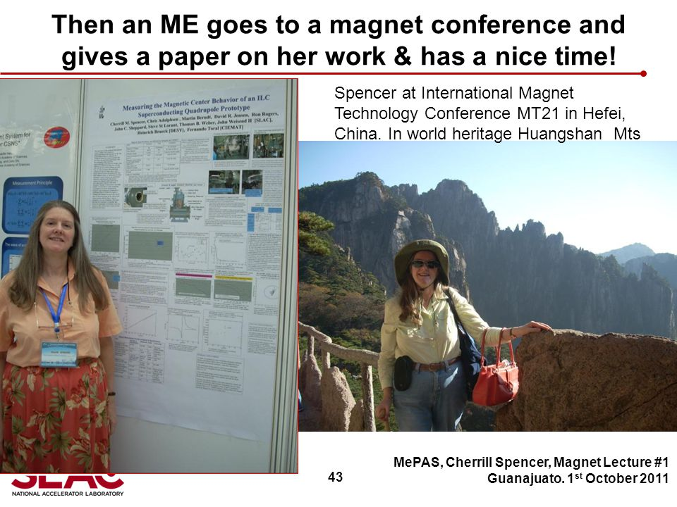 43 Then an ME goes to a magnet conference and gives a paper on her work & has a nice time.