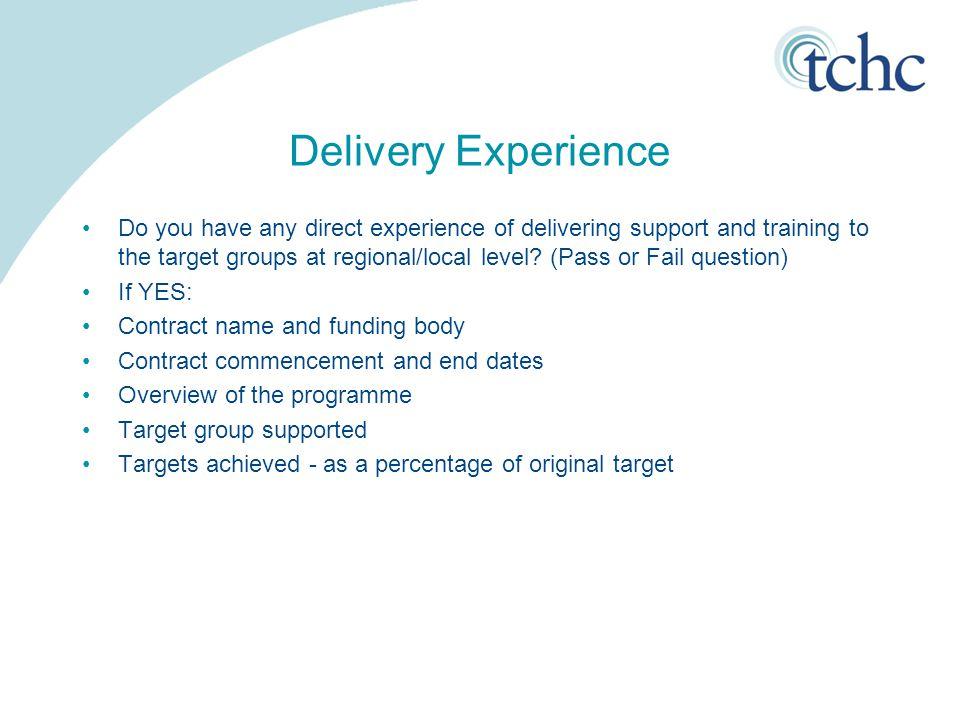 Delivery Experience Do you have any direct experience of delivering support and training to the target groups at regional/local level? (Pass or Fail q