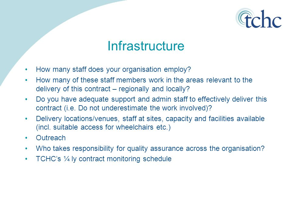 Infrastructure How many staff does your organisation employ? How many of these staff members work in the areas relevant to the delivery of this contra
