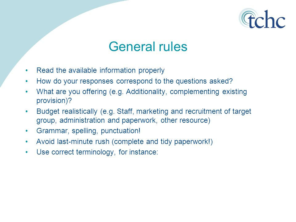 General rules Read the available information properly How do your responses correspond to the questions asked? What are you offering (e.g. Additionali
