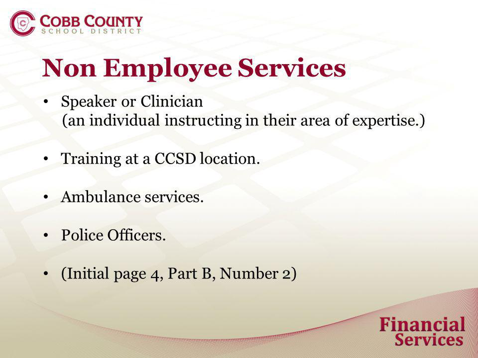 Non Employee Services Speaker or Clinician (an individual instructing in their area of expertise.) Training at a CCSD location. Ambulance services. Po