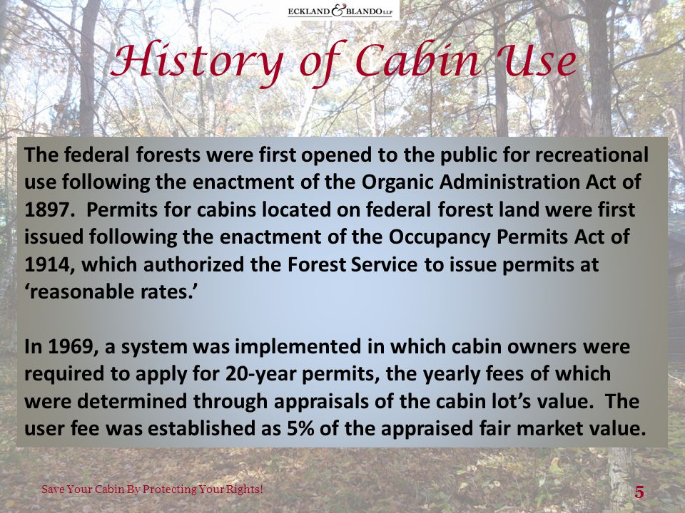 History of Cabin Use Save Your Cabin By Protecting Your Rights.
