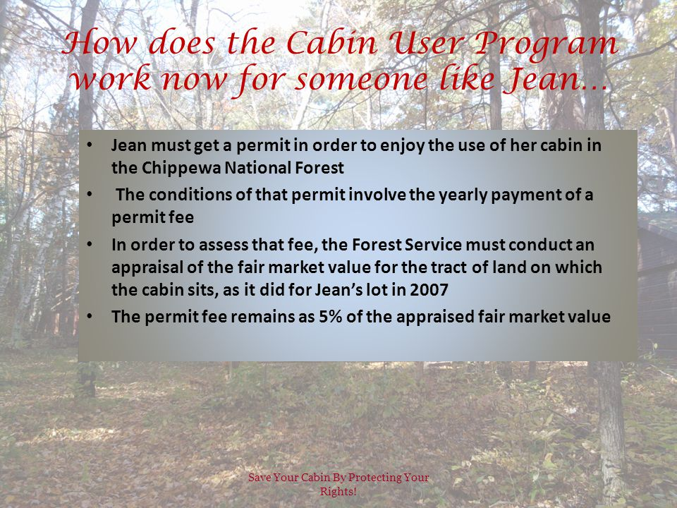How does the Cabin User Program work now for someone like Jean… Save Your Cabin By Protecting Your Rights.