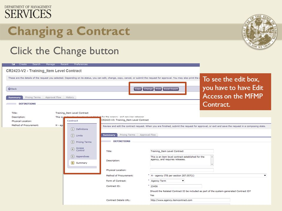 13 Changing a Contract Click the Change button To see the edit box, you have to have Edit Access on the MFMP Contract.