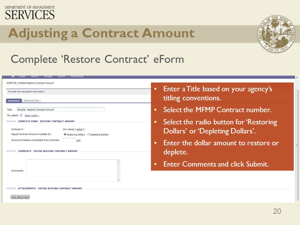 20 Adjusting a Contract Amount Complete Restore Contract eForm Enter a Title based on your agencys titling conventions. Select the MFMP Contract numbe