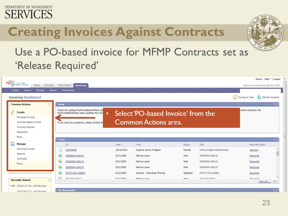 23 Creating Invoices Against Contracts Use a PO-based invoice for MFMP Contracts set as Release Required Select PO-based Invoice from the Common Actio