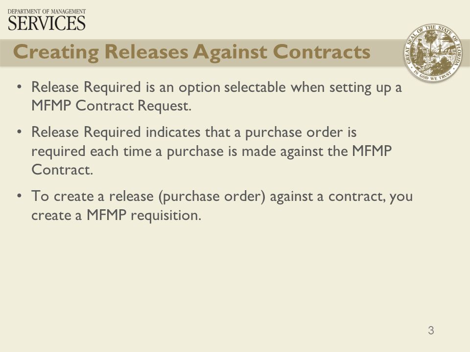 3 Release Required is an option selectable when setting up a MFMP Contract Request. Release Required indicates that a purchase order is required each