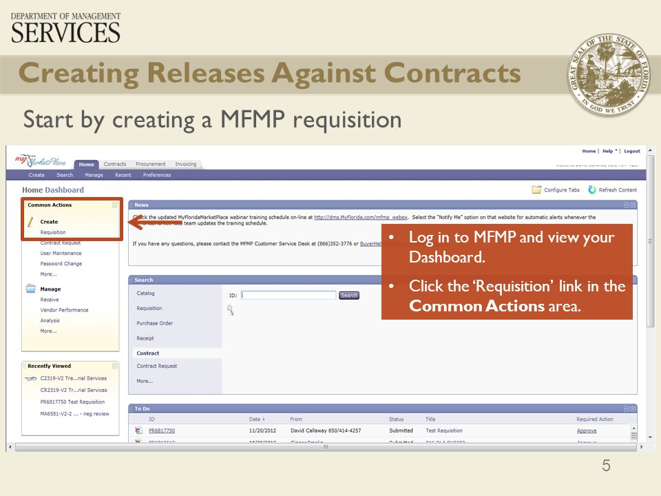 5 Creating Releases Against Contracts Start by creating a MFMP requisition Log in to MFMP and view your Dashboard. Click the Requisition link in the C