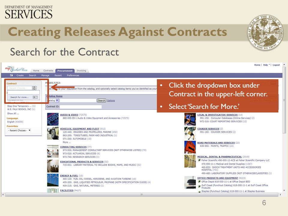 6 Creating Releases Against Contracts Search for the Contract Click the dropdown box under Contract in the upper-left corner. Select Search for More.