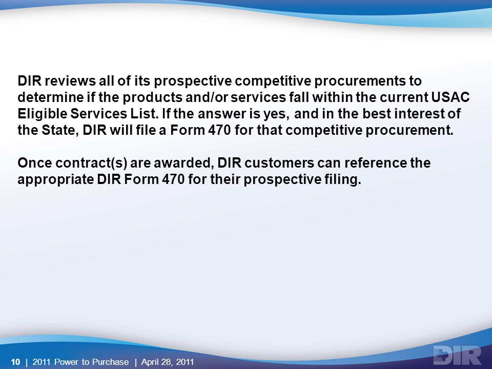 DIR reviews all of its prospective competitive procurements to determine if the products and/or services fall within the current USAC Eligible Services List.