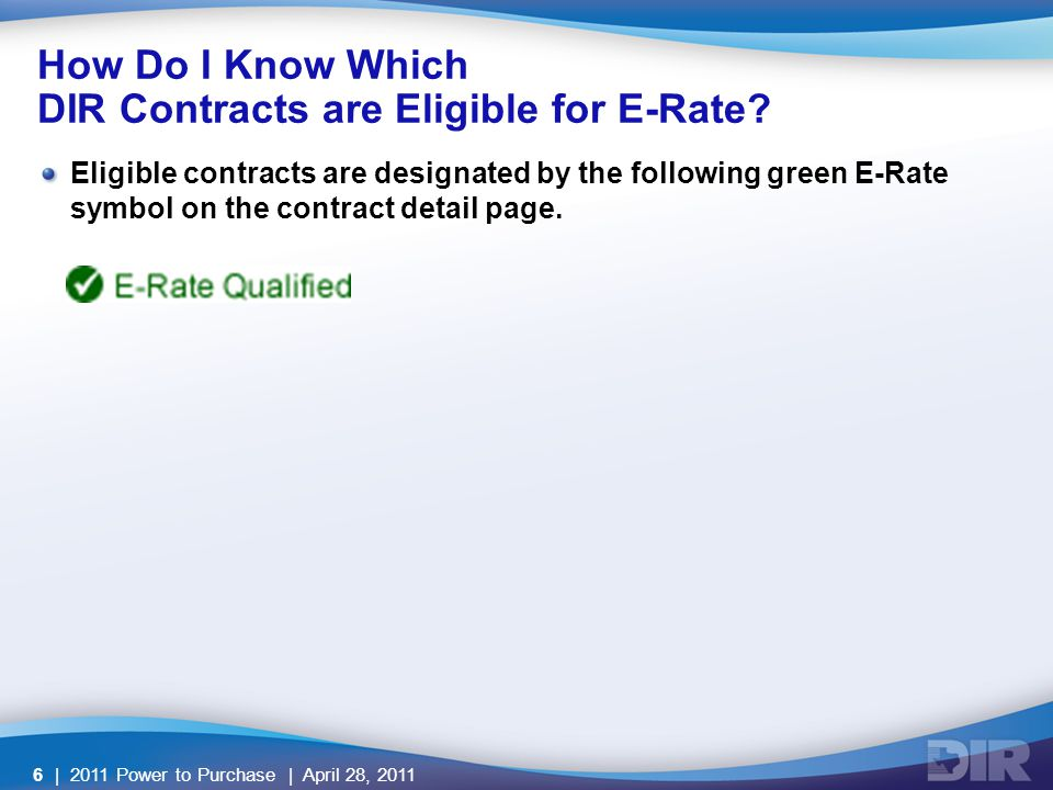 6 Eligible contracts are designated by the following green E-Rate symbol on the contract detail page.