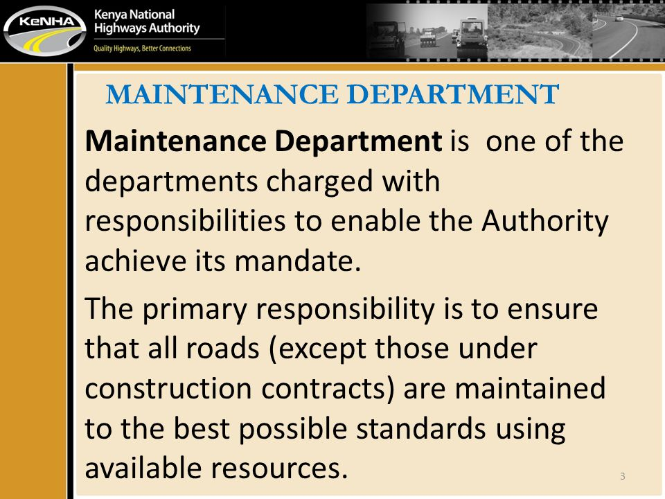 MAINTENANCE DEPARTMENT Maintenance Department is one of the departments charged with responsibilities to enable the Authority achieve its mandate. The