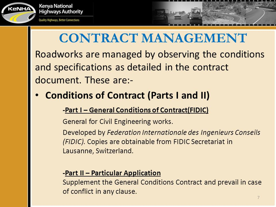 CONTRACT MANAGEMENT Roadworks are managed by observing the conditions and specifications as detailed in the contract document.