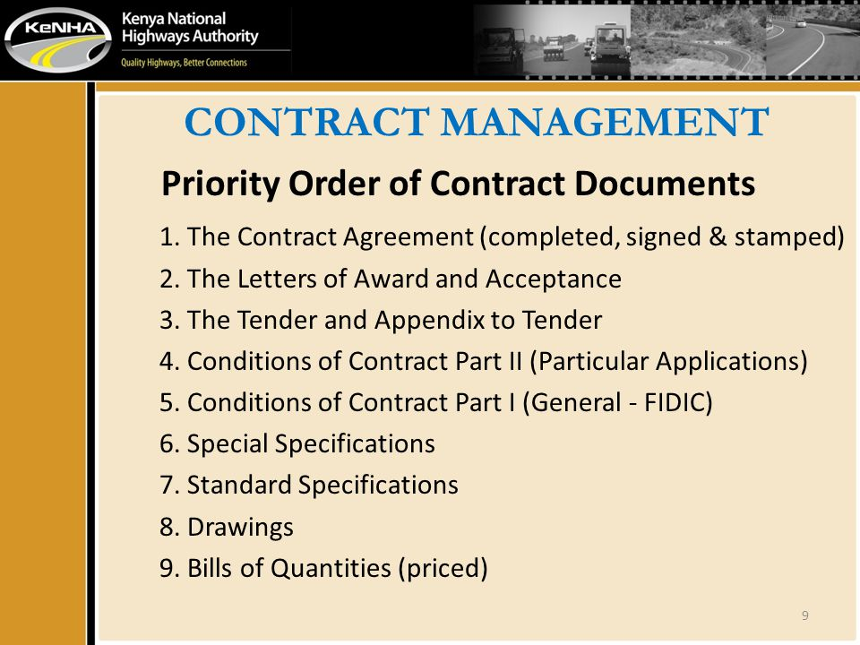 CONTRACT MANAGEMENT Priority Order of Contract Documents 1. The Contract Agreement (completed, signed & stamped) 2. The Letters of Award and Acceptanc