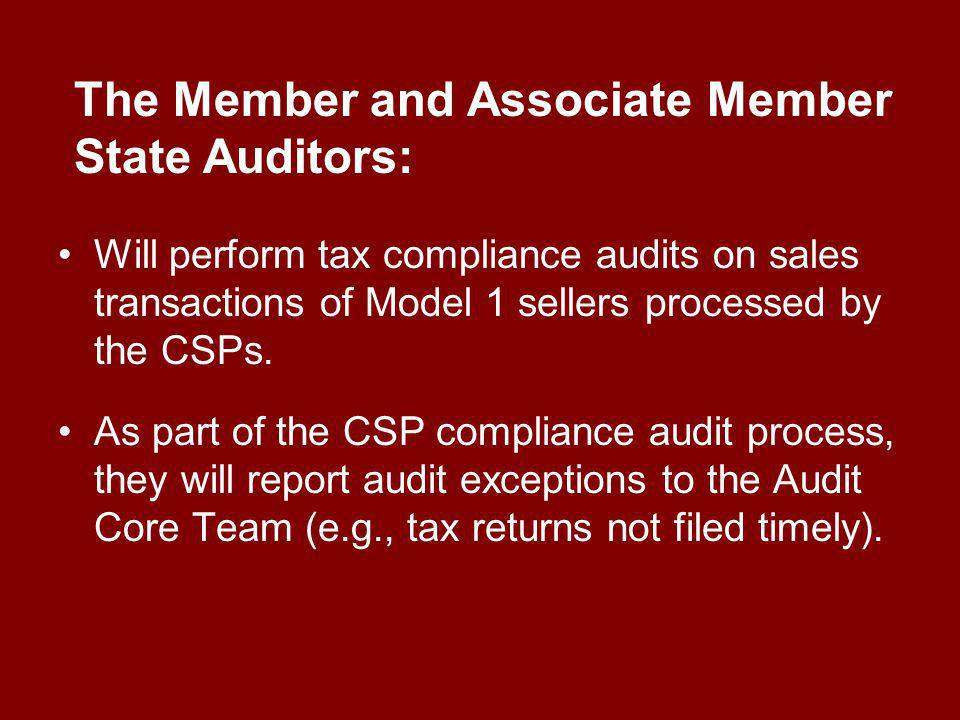 Will perform tax compliance audits on sales transactions of Model 1 sellers processed by the CSPs.
