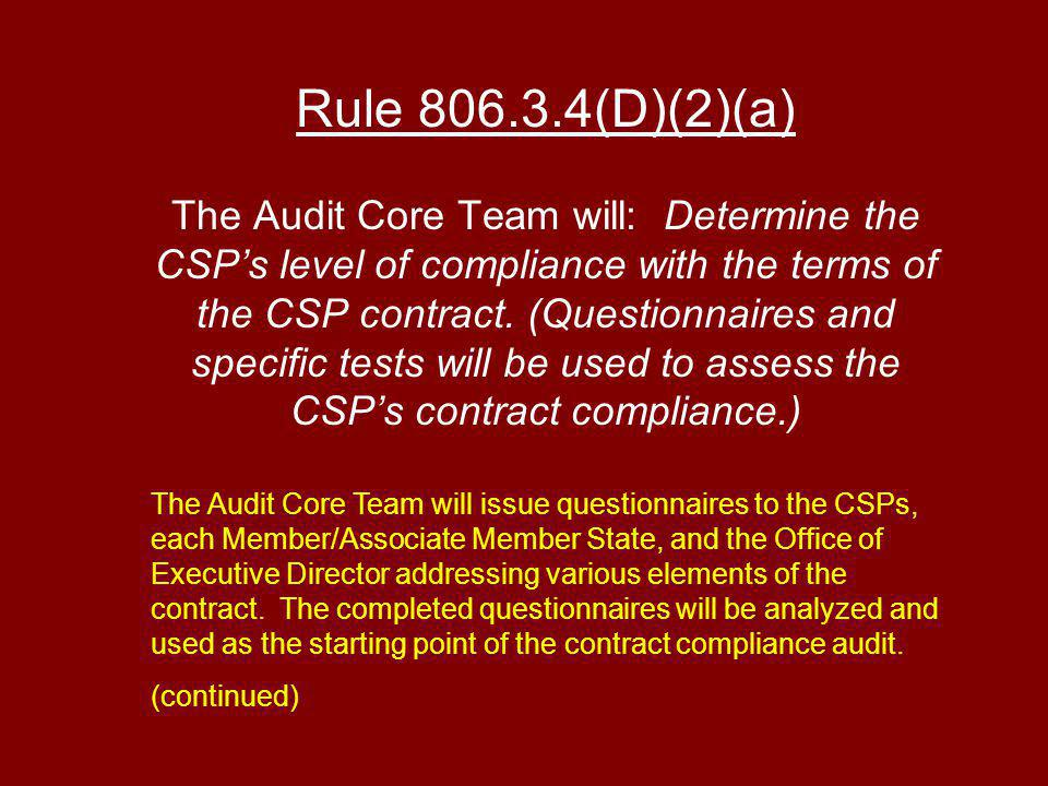 Rule (D)(2)(a) The Audit Core Team will: Determine the CSPs level of compliance with the terms of the CSP contract.