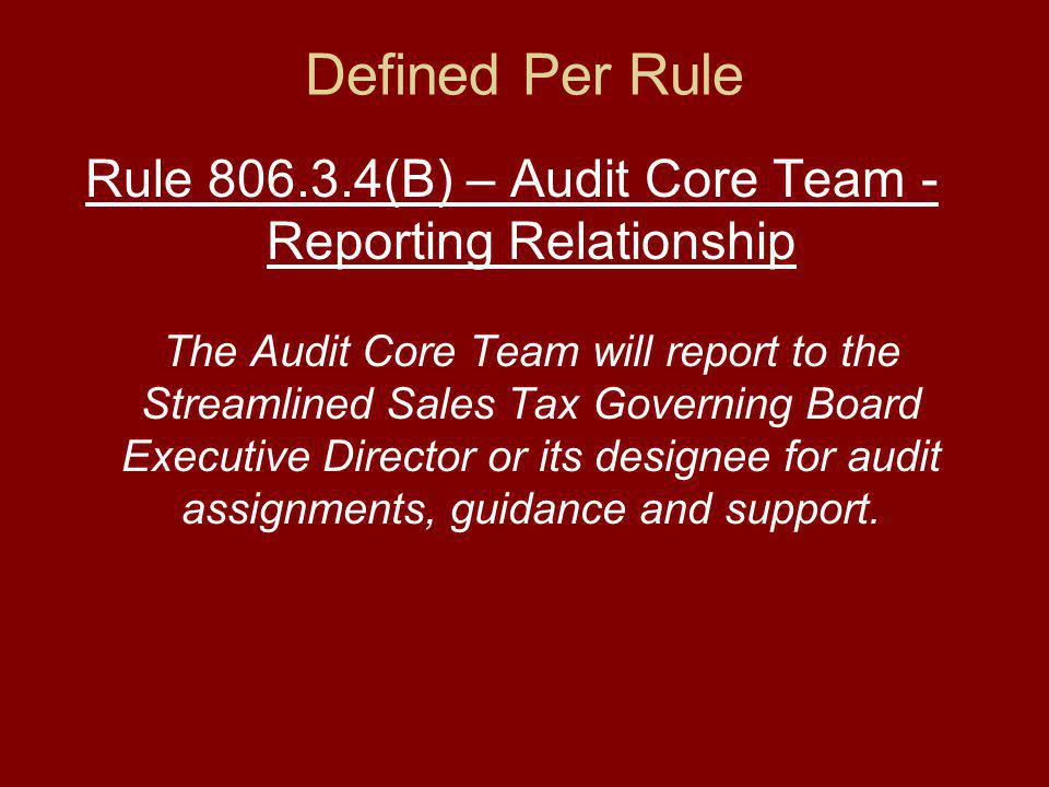 Rule 806.3.4(D)(2)(a) The Audit Core Team will: Determine the CSPs level of compliance with the terms of the CSP contract.