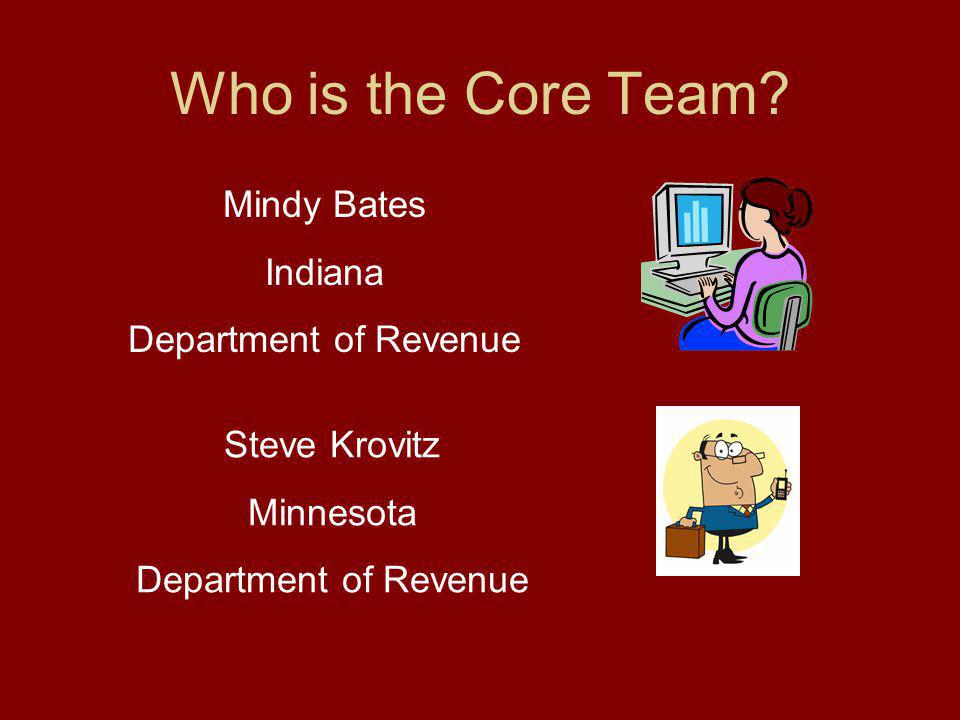 Lets go over the Core Team concept?
