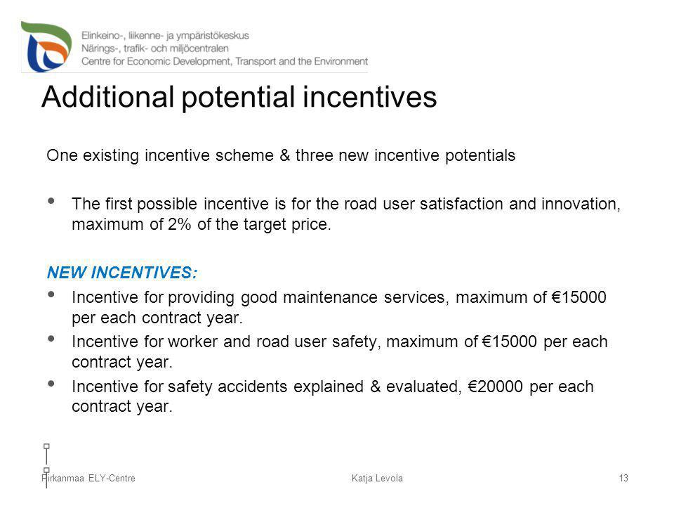 Pirkanmaa ELY-Centre Additional potential incentives One existing incentive scheme & three new incentive potentials The first possible incentive is fo
