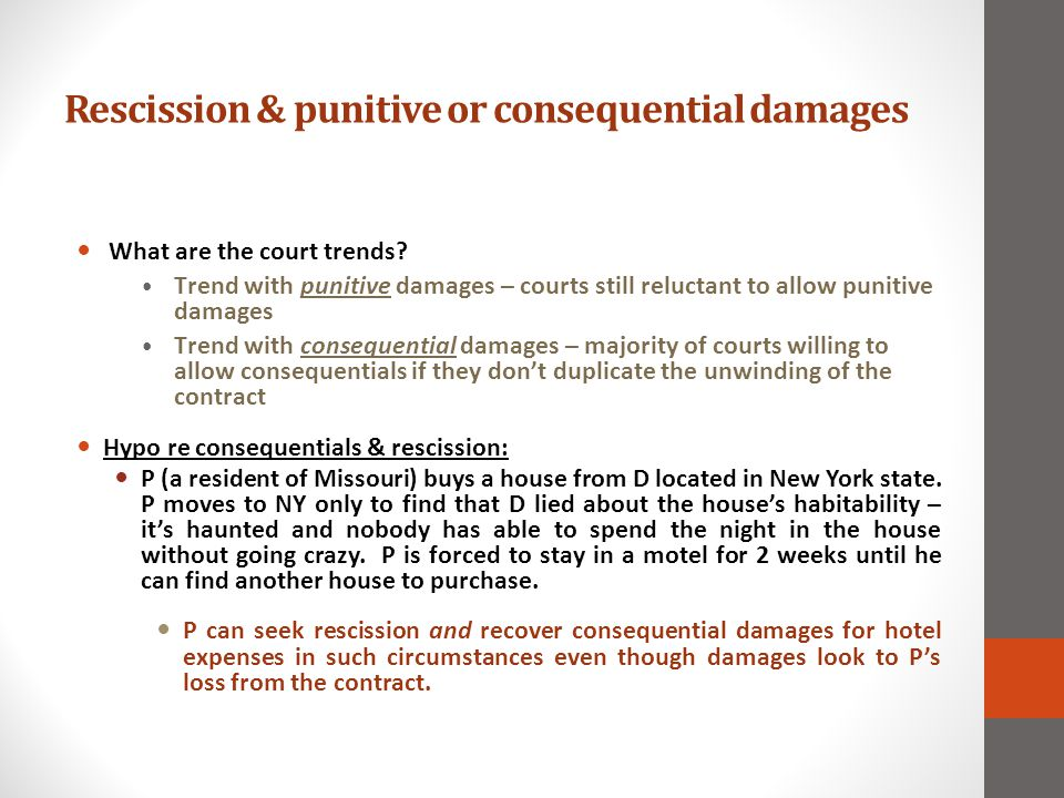Rescission & punitive or consequential damages What are the court trends.